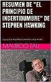 """RESUMEN DE """"EL PRINCIPIO DE INCERTIDUMBRE"""" DE STEPHEN HAWKING: COLECCIÓN RESÚMENES UNIVERSITARIOS Nº 490"""