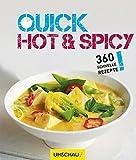 Quick Hot & Spicy: 360 schnelle Rezepte