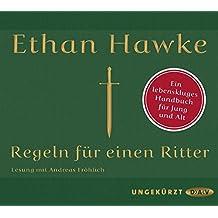 Regeln für einen Ritter: Ungekürzte Lesung mit Andreas Fröhlich