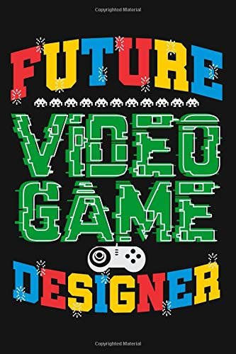 Preisvergleich Produktbild Future Video Game Designer: Grey Soft Cover Lined Journal Notebook for Gamers,  Gift for Video Game Players