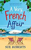 A Very French Affair: A feel-good beach read about second chances! (English Edition)