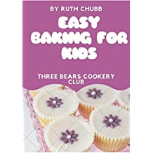 Easy Baking for Kids: Three Bears Cookery Club (English Edition)