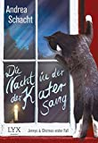 Die Nacht, in der der Kater sang: Jennys & Ghizmos erster Fall (Jenny & Ghizmo, Band 1) - Andrea Schacht