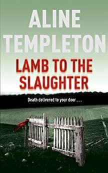 Lamb to the Slaughter (DI Marjory Fleming) von [Templeton, Aline]