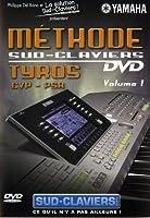 Methode sud-claviers vol. 1 : tyros cvp-psr