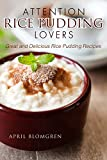 Attention Rice Pudding Lovers: Great and Delicious Rice Pudding Recipes