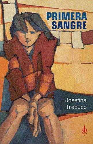 Primera Sangre por Josefina Trebucq