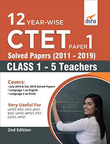 12 Year-Wise CTET Paper 1 Solved Papers (2011 - 2019)