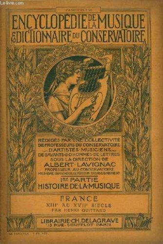 ENCYCLOPEDIE DE LA MUSIQUE & DICTIONNAIRE DU CONSERVATOIRE - PREMIERE PARTIE : HISTOIRE DE LA MUSIQUE - FASCICULE 39 : FRANCE - XIII° AU XVII° SIECLES. par LAVIGNAC ALBERT