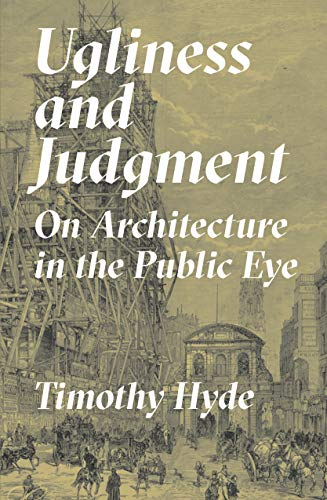 Ugliness and Judgment: On Architecture in the Public Eye (English Edition)