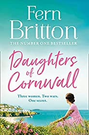 Daughters of Cornwall: The No.1 Sunday Times bestselling book, a dazzling historical fiction novel and heartwa
