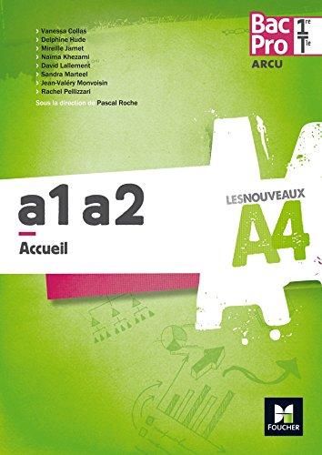 Les Nouveaux A4 - ARCU A1-A2 1re/Tle Bac Pro