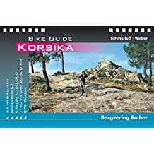 Korsika: Bike Guide. 33 MTB-Touren. Mit GPS-Tracks (Rother Bike Guide)