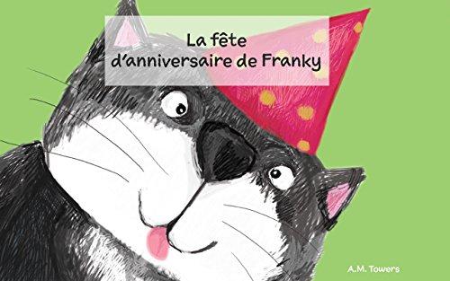 Livre pour enfant:  La fête d'anniversaire de Franky (E-book pour bébés) (Livre d'histoire du coucher)