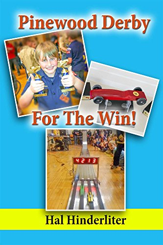 Pinewood Derby For The Win! (English Edition) por Hal Hinderliter