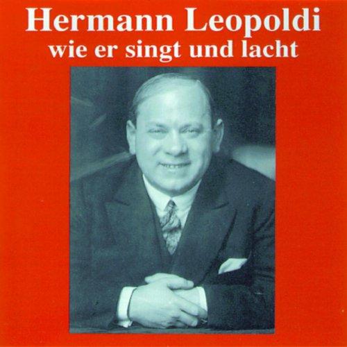 Hermann Leopoldi - Wie er singt und lacht (Hermann-audio)