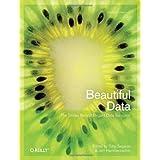Beautiful Data: The Stories Behind Elegant Data Solutions by Toby Segaran (2009-07-31)