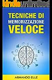 Tecniche Di Memorizzazione Veloce (Memoria Vol. 1) (Italian Edition)