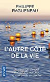Telecharger Livres L autre cote de la vie Un merveilleux message d espoir pour tous ceux qui ont perdu un proche (PDF,EPUB,MOBI) gratuits en Francaise