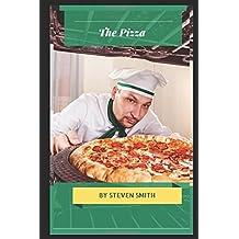 The Pizza: 101 recipe book