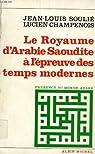 Le Royaume d'Arabie saoudite à l'épreuve des temps modernes par Soulié