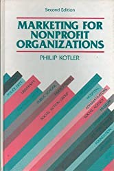 Marketing for Non-profit Organizations (The Prentice-Hall series in marketing) by Philip Kotler (1982-03-01)