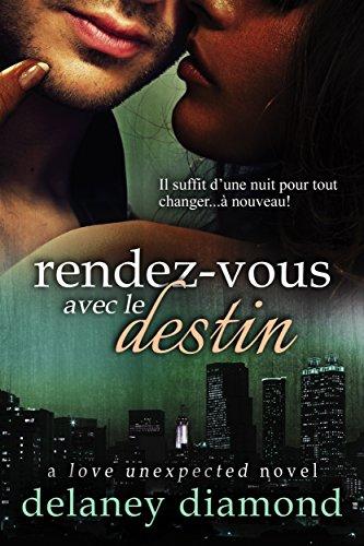 Rendez-vous Avec Le Destin (Amour Inattendu t. 1)