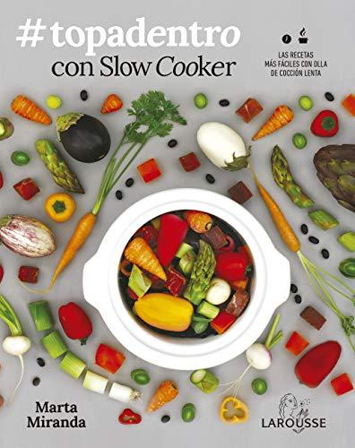 #Topadentro Slow cooker: Las recetas más fáciles