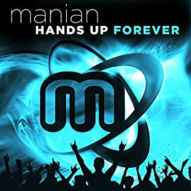 Manian-Hands Up Forever