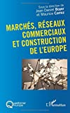march?s r?seaux commerciaux et construction de l europe