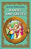 Hansel and Gretel. An Illustrated Classic Fairy Tale for Kids by brothers Grimm (Excellent for Bedtime & Young Readers)