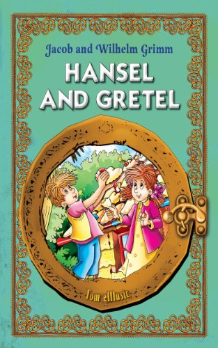 Hansel and Gretel. An Illustrated Classic Fairy Tale for Kids by brothers Grimm (Excellent for Bedtime & Young Readers) (English Edition) (Tom Emusic)