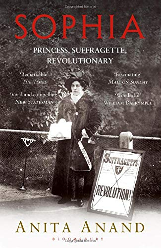 Sophia: Princess, Suffragette, Revolutionary por Anita Anand