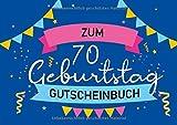 Zum 70. Geburtstag - Gutscheinbuch: Blanko Gutscheinheft als Geburtstagsgeschenk zum siebzigsten Geburtstag; 20 Gutscheine als Geschenk