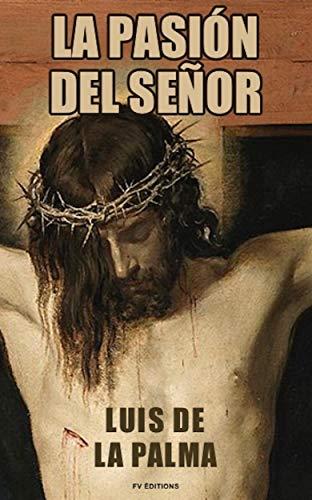 La Pasión del Señor (Premium Ebook) por Luis de la Palma