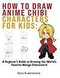 How to Draw Anime Chibi Characters for Kids: A Beginner's Guide to Drawing the World's Favorite Manga Characters! (English Edition)