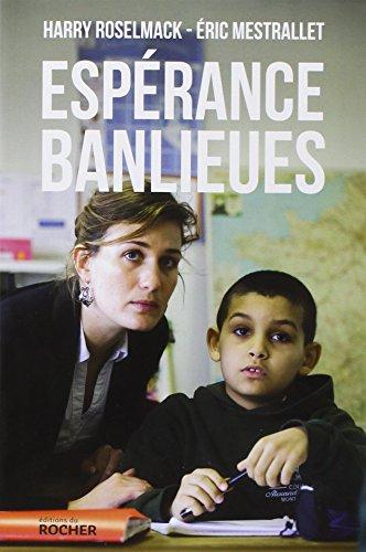 Espérance banlieues ! : Un nouveau modèle d'école, pour mieux lutter contre l'échec scolaire et les tensions communautaires