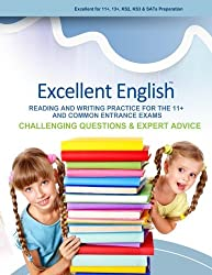 Excellent English: 11+ and 13+ English Reading and Writing Practice