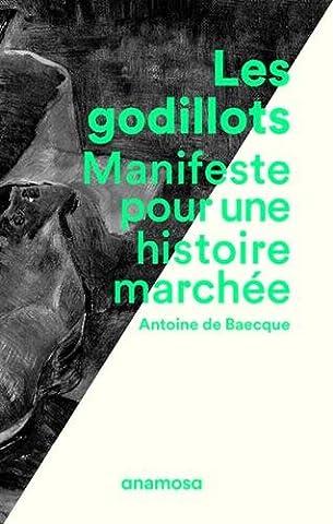 Les Godillots - Manifeste pour une histoire