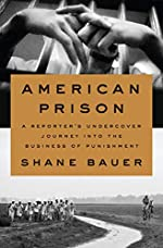 American Prison - A Reporter's Undercover Journey into the Business of Punishment de Shane Bauer