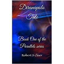 Diranapolo Tale: Book One of the Parallels series