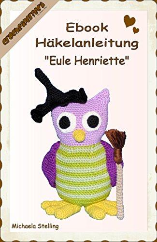 Häkelanleitung (038): Eule Henriette (CrochetPerfect 38)