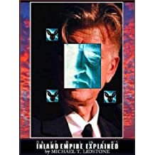 David Lynch's INLAND EMPIRE Explained (English Edition)