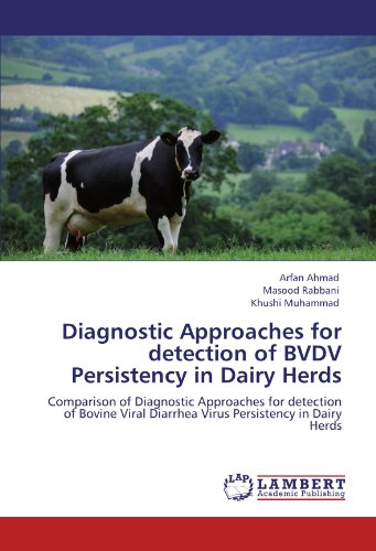Diagnostic Approaches for Detection of Bvdv Persistency in Dairy Herds por Arfan Ahmad