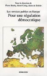 Pour une régulation démocratique : Les services publics en Europe