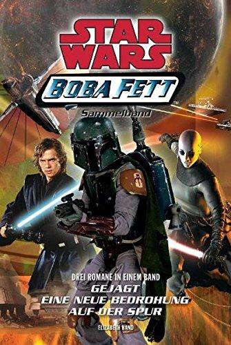 Star Wars Boba Fett, Sammelband 02: Gejagt, Eine neue Bedrohung, Auf der Spur. Drei Romane in einem Band