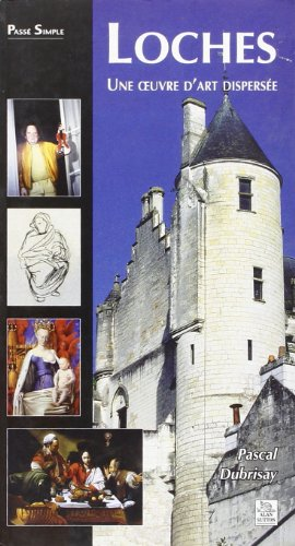 Loches - une Oeuvre d'Art Dispersee