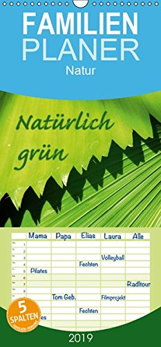 Natürlich grün - Familienplaner hoch (Wandkalender 2019 , 21 cm x 45 cm, hoch): Bilder die unsere Natur in Grün wiederspiegeln (Monatskalender, 14 Seiten ) (CALVENDO Natur)