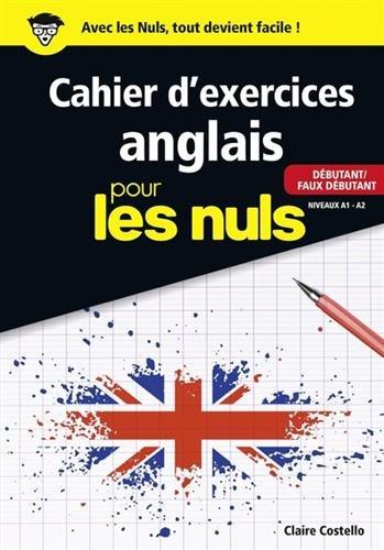 Cahier d'exercices anglais débutant/faux débutant pour les Nuls grand format par Claire COSTELLO