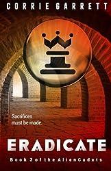Eradicate (Alien Cadets) (Volume 3) by Corrie Garrett (2014-12-20)